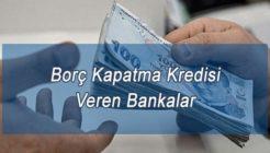 Borç Kapatma Kredisi Veren Bankalar Hangileridir?