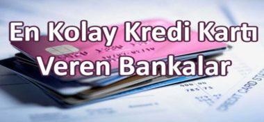 En Kolay Kredi Kartı Veren Bankalar Hangileridir?