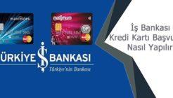 İş Bankası Maximum Kredi Kartı Başvurusu Nasıl Gerçekleştirilir?