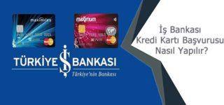 İş Bankası Maximum Kredi Kartı Başvurusu Nasıl Yapılır?