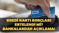 Kredi Kartı Borçları de Ertelenecek mi?