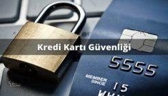 Kredi Kartı Güvenliği Nasıl Sağlanır?