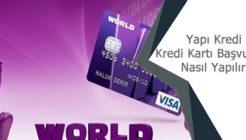 Yapı Kredi World Kredi Kartı Başvurusu Nasıl Yapılır?
