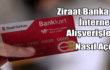 Ziraat Bankası Banka Kartını İnternet Alışverişine Açma Nasıl Yapılır?