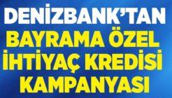 Denizbank'tan Bayrama Özel 0.89 Faiz Oranlı İhtiyaç Kredisi