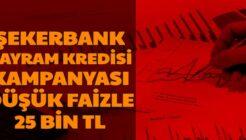 Şekerbank 25 Bin TL'ye Kadar Faizsiz Kredi Kampanyası