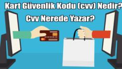 CVV Kodu Nedir, Ne İşe Yarar, Nerede Yazar?