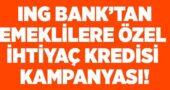 ING Bank'tan Emeklilere Özel İhtiyaç Kredisi Kampanyası