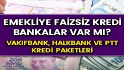 SGK, Bağ Kur Emeklilerine PTT, Halkbank ve Vakıfbank'tan Düşük Faizli Kredi