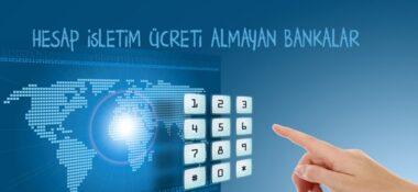 Hangi Bankalar Hesap İşletim Ücreti Almaz?