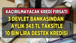 Faturalı Alışveriş Yapanlara 343 TL Taksitle 10 Bin TL Kredi!