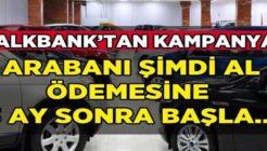 Halkbank Arabanı Şimdi Al 3 Ay Sonra Öde Kampanyası!