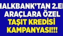 Halkbank İkinci El Araç Almak İsteyenlere Özel Kredi Kampanyası Başlattı.
