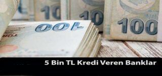 İşte Kolayca 5 Bin TL Kredi Alacağınız Bankalar!