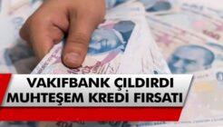 Vakıfbank'tan Aylık 184 TL Taksitle Kredinizi Hemen Alabilirsiniz!