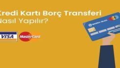 Kredi Kartından, Kredi Kartına Borç Transferi Nasıl Yapılır?