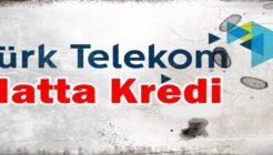 Türk Telekom GSM Hattı Üzerine Kredi Alınır mı?
