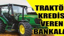 Devlet Destekli Traktör Kredisi Veren Bankalar!