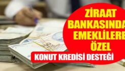 Ev Sahibi Olmak İsteyen Emeklilere Ziraat'ten Özel Konut Kredi Kampanyası!