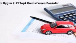2021 En Uygun 2. El Taşıt Kredisi Veren Bankalar