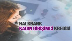 Halkbank'tan Sıfır Faizli 100 Bin TL Kadın Girişimci Kredi Kampanyası