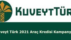 Kuveyt Türk 2021 Araç Kredisi Kampanyası