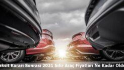 Taksit Kararı Sonrası 2021 Sıfır Araç Fiyatları Ne Kadar Oldu?