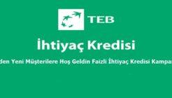 TEB'den Yeni Müşterilere Hoş Geldin Faizli İhtiyaç Kredisi Kampanyası