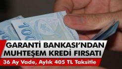 Garanti BBVA Ayda 405 TL Taksitle Emekli Kredisi Kampanyası