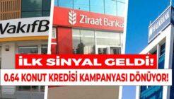 Kamu Bankalarından Düşük Faiz Oranlı Konut Kredisi Kampanya Sinyali Geldi!