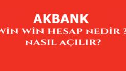 Akbank WinWin Hesap Nedir, Nasıl Açılır?