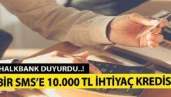 Halkbank'tan Bir SMS'e 10 Bin TL Kredi Kampanyası